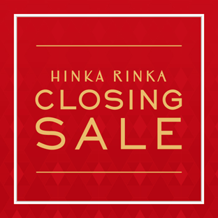 HINKA RINKA CLOSING SALE